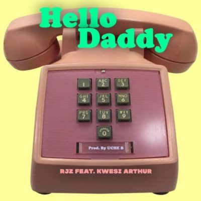 RJZ-–-Hello-Daddy-Ft-Kwesi-Arthur-mp3-download-Prod.-by-Uche-B